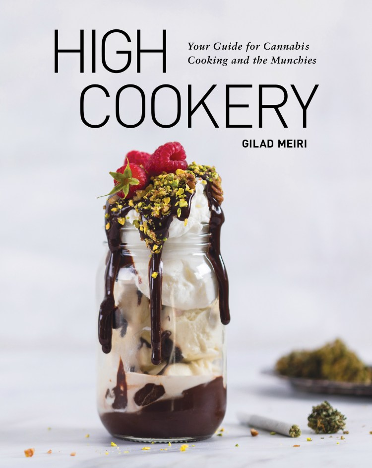 High Cookery: Your Guide to Cannabis Cooking and Munchies cookbook